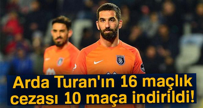 Arda Turan'ın 16 maçlık cezası indirildi