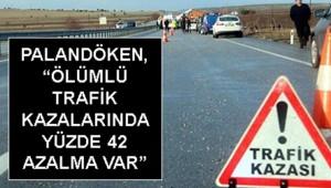 Ölümlü trafik kazalarında azalma oldu