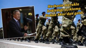 Bakan Akar açıkladı: Askerlik sisteminde tüm detaylar!