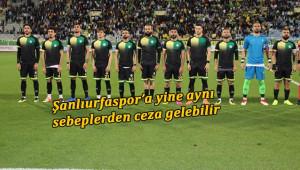 Şanlıurfaspor'a ceza geliyor