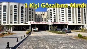 Hastanede usulsüz rapor iddiası: 1 gözaltı
