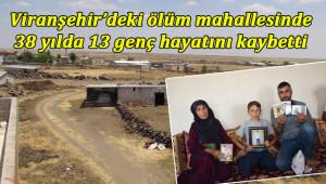 Viranşehir'de teşhis edilemeyen ölümler!