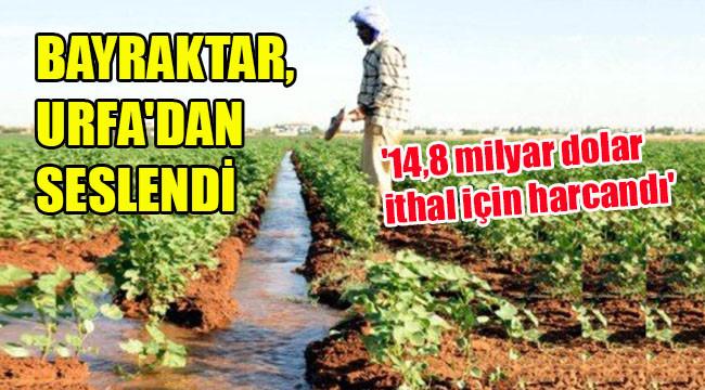 'İthalatla yerli değil, yabancı çiftçi kazanıyor'