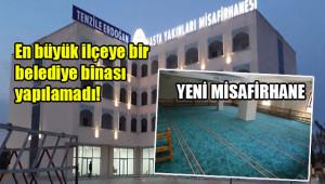 Misafirhane belediye binasına dönüştürülecek