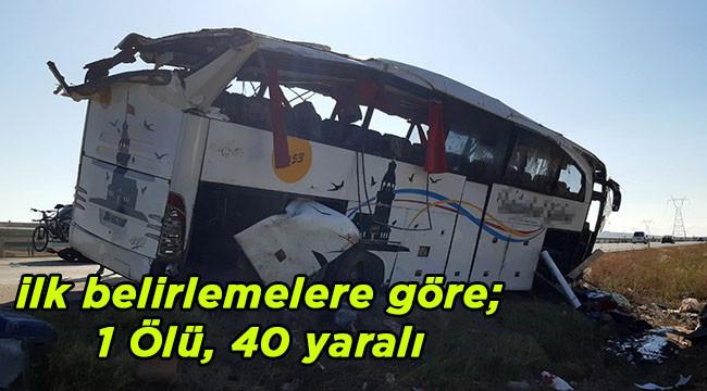 Yolcu otobüsü devrildi: 1 ölü, 40 yaralı