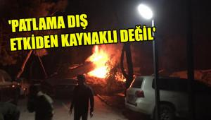 Patlamanın nedeni belirlendi