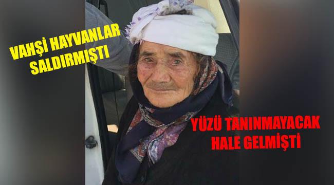 Yüzü paramparça olan yaşlı kadın öldü