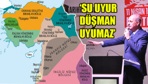 Sykes Picot haritasını hatırlatarak uyardı
