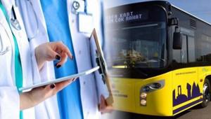 Sağlık çalışanlarına toplu taşıma ücretsiz