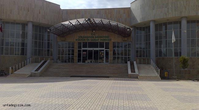 Viranşehir'de kültür ve sanat etkinlikleri iptal edildi