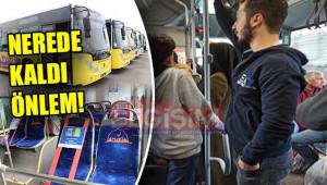 Otobüslerde halen temas halinde yolculuk yapılıyor