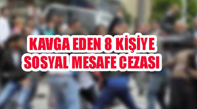 Urfa'da kavga eden kişilere sosyal mesafe cezası