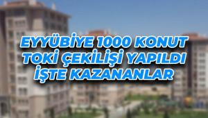 Eyyübiye 1000 konut hak sahibi belli oldu