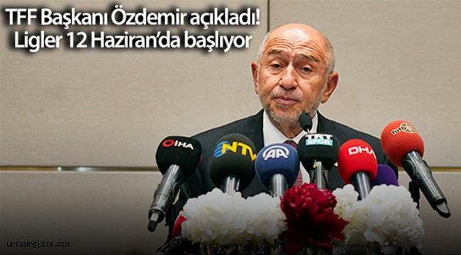 """Nihat Özdemir; """"18 Kulübün tam desteğiyle liglerin başlaması kararını aldık"""""""