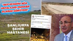 """""""AKP'nin Urfa'ya bakışı tez konusu"""""""