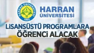 Harran Üniversitesi lisansüstü programlara öğrenci alacak