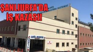 Şanlıurfa'da inşaat işçisi kendini yaraladı!