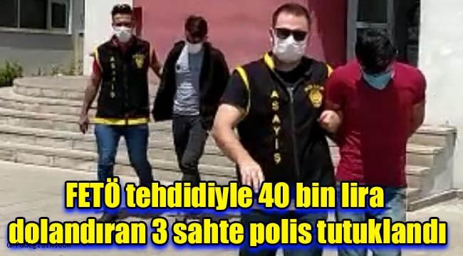 Adana'dan Şanlıurfa'ya dolandırıcı operasyonu
