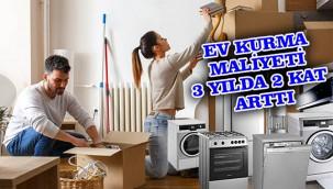 Ev kurmanın maliyeti arttı