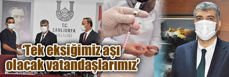'Tek eksiğimiz aşı olacak vatandaşlarımız'